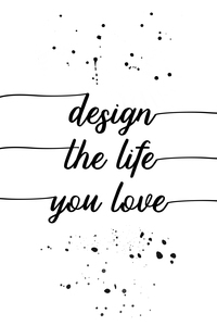 Wandbild TEXT ART Design the life you love
